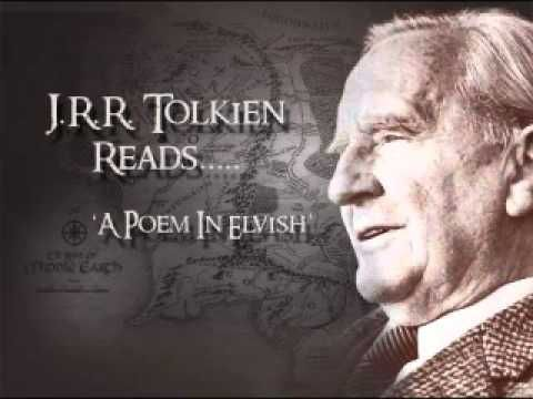 Elvish is one of the most beautiful languages I have ever heard. This is a recording if Tolkien reciting one of his poems in Elvish.