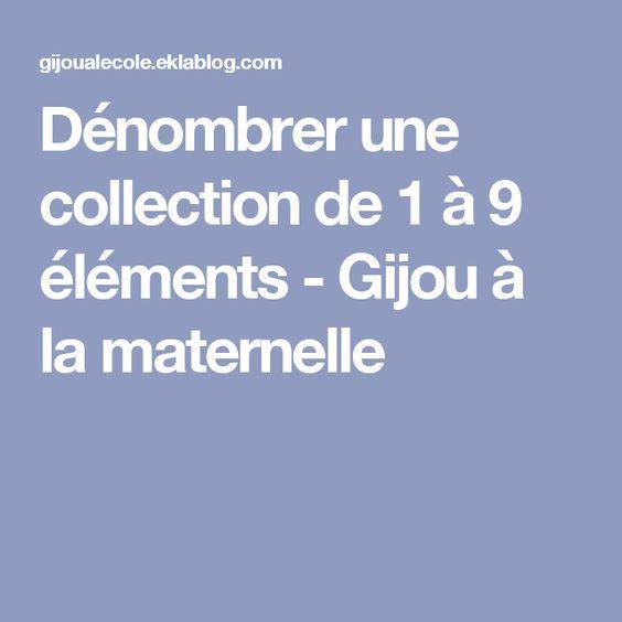 Dénombrer une collection de 1 à 9 éléments - Gijou à la maternelle