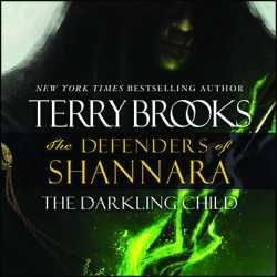 The darkling child [sound recording (unabridged book on CD)] Brooks, Terry, author.[7/15]
