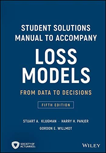 Download Pdf Student Solutions Manual To Accompany Loss Models From Data To Decisions Wiley Series In Probability And Statistics Fre Solutions Student Manual