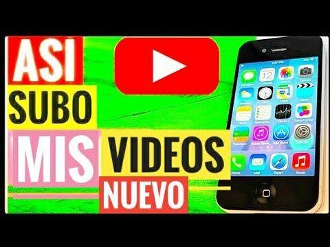 Como Subir Un Vídeo A Youtube Con Tu Celular Actualizado 2019 Consejos Youtubers Principiantes Youtube Videos De Youtube Youtube Videos