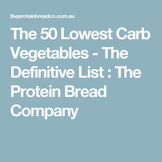 The 50 Lowest Carb Vegetables - The Definitive List : The Protein Bread Company
