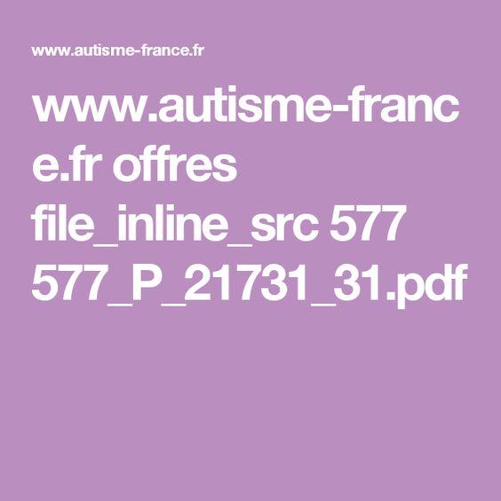 www.autisme-france.fr offres file_inline_src 577 577_P_21731_31.pdf