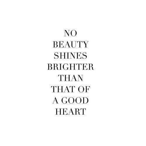 No beauty shines brighter than that of a good heart. | ShopStyle.: