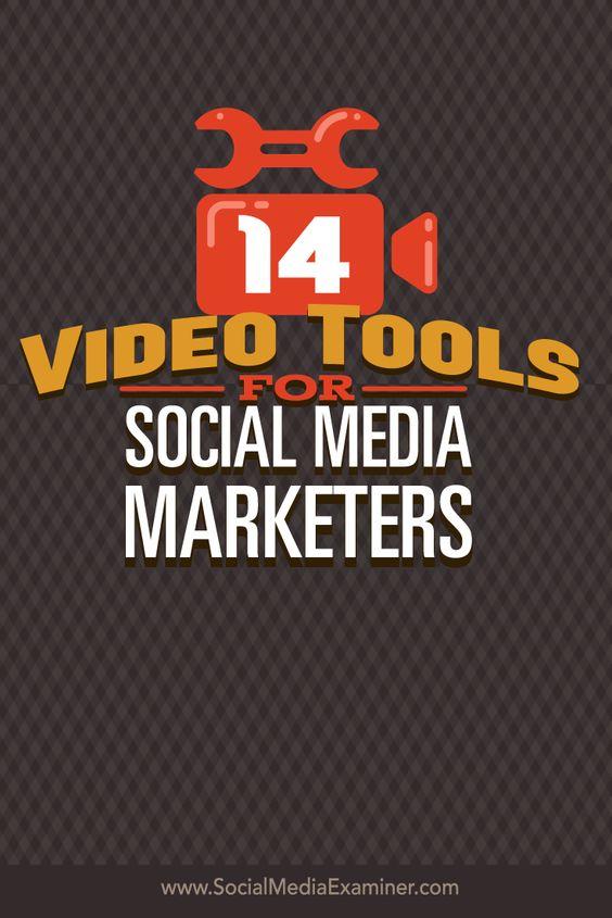 14 video tools for social media: Camtasia; ScreenFlow; SnagIt; Fuse; Reflector; iMovie/Movie Maker; Facebook Slideshow; Animoto; Magisto; Adobe Voice; Flipagram; Diptic; Boomerang; Details>