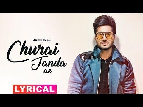 Churai Janda Eh Lyrical Jassi Gill Goldboy High End Yaariyan Latest Punjabi Songs 2019 Youtube Songs Music Streaming Google Music