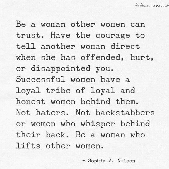We Are Sisters We Have Each Others Backs Lets Never Be The Woman Who Hurts Other Women Sisters Celebratewo Other Woman Quotes Inspirational Words Quotes