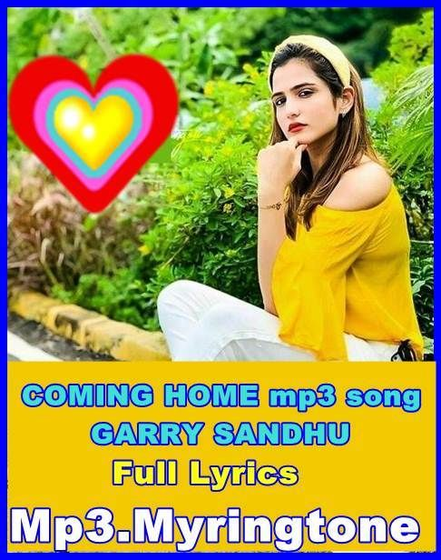 Coming Home Mp3 Song Garry Sandhu Mp3 Song Mr Jatt In 2020 Mp3 Song Songs Coming Home