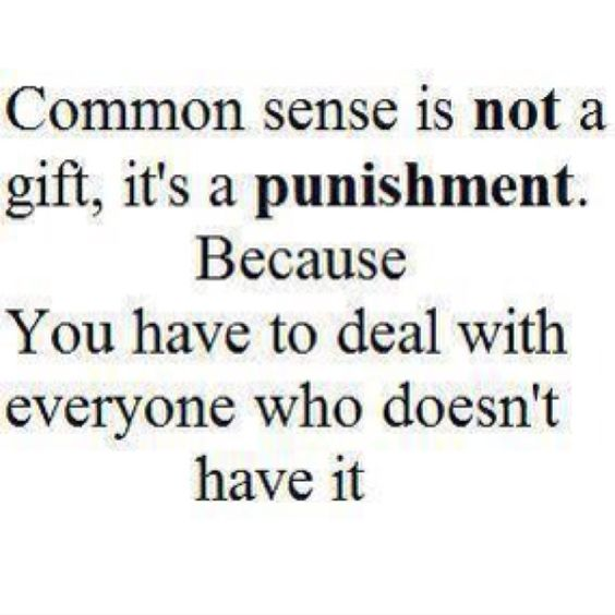 This is so true.: Favorite Quote, Sotrue, My Life, So True, Funny Stuff, Quotes Sayings, True Stories, Common Sense, Commonsense