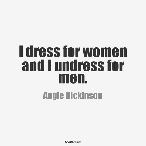 i dress for women and i undress for men - Buscar con Google