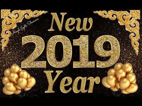 Happy New Year 2019 New Year Wishes Greetings Whatsapp Status New Year 2019 Countdown Youtube New Year Wishes Happy New Year 2019 Happy New Year
