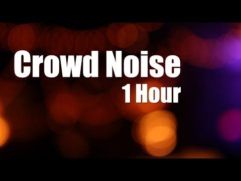 Crowd Noise 1 Hour White Noise Youtube In 2020 Crowd Noise