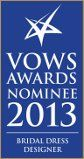 Nominated for a VOWS Award for Bridal Dress Designer...so happy x