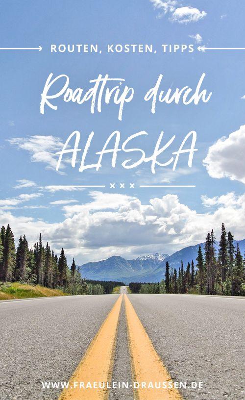 Roadtrip Durch Alaska Und Den Yukon Routen Kosten Tipps