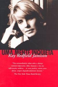 Uma Mente Inquieta de Kay Redfield Jamison