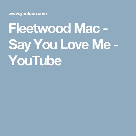 fleetwood mac - say you love me - youtube | wedding songs | pinterest
