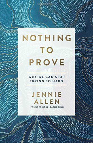 Nothing to Prove: Why We Can Stop Trying So Hard by Jenni... https://www.amazon.com/dp/1601429614/ref=cm_sw_r_pi_dp_x_BhhbAb4QFKZ22