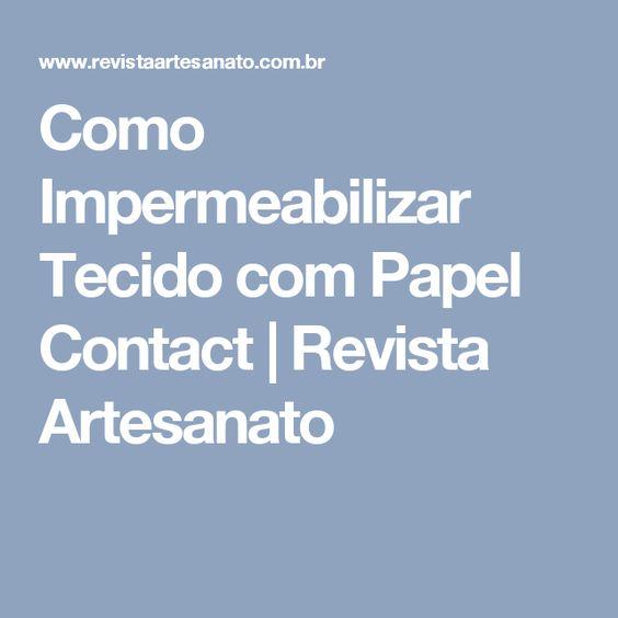 Como Impermeabilizar Tecido com Papel Contact   Revista Artesanato