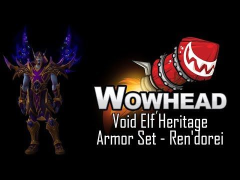 Void Elf Heritage Armor Set Ren Dorei Youtube Heritage Armor Void Their cosmetic nature means they are transmoggable over any armor type, from plate to cloth. void elf heritage armor set ren dorei
