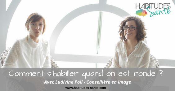 Comment s'habiller quand on est ronde? Avec Ludivine Poli, une conseillère en image exceptionnelle! :) http://habitudes-sante.com/comment-shabiller-quand-on-est-ronde-avec-ludivine-poli/