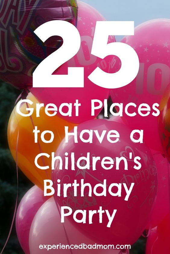 Looking for ideas about where to have your child's next birthday party? Check out this list of 25 Great Places to Have a Children's Birthday Party!