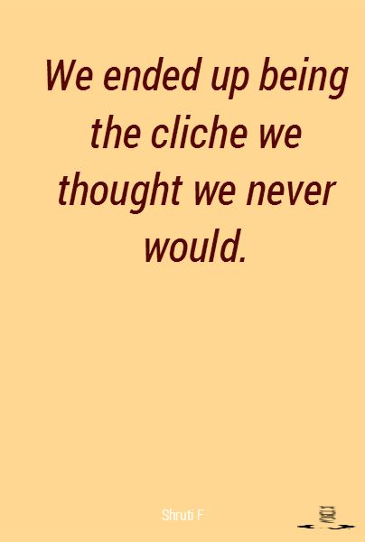 cliche dating quotes Whether you search in a book of quotes or jot down a favorite line while watching a movie trending in dating 12 original love letters for your boyfriend by.