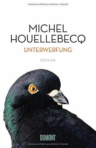 Unterwerfung: Roman von Michel Houellebecq http://www.amazon.de/dp/3832197958/ref=cm_sw_r_pi_dp_YPUswb0RH2NVA