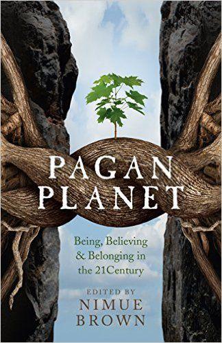 Pagan Planet: Being, Believing & Belonging in the 21 Century eBook: Nimue Brown: Amazon.ca: Kindle Store