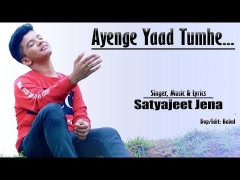 Ayenge Yaad Tumhe Satyajeet Jena New Composed Youtube Songs Hollywood Songs Saddest Songs