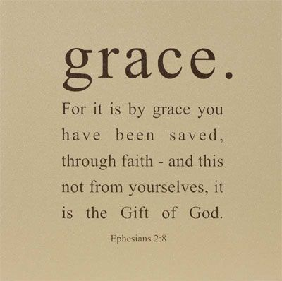 """For it is by grace you have been saved, through faith—and this is not from yourselves, it is the gift of God…"" Ephesians 2:8 <-- GRACE. a gift we cannot repay a FREE gift we can choose to receive."