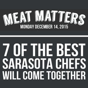 """After debuting in New York, Chicago and Denver, the """"Meat Matters"""" initiative will deliver in a big way this December in Sarasota, Florida.  Seven of Sarasota's best chefs will present dishes featuring bison, lamb, beef, pork and chicken. Meat Matters is a celebration of sustainably-raised meat and an educational exploration of how our meats are responsibly raised, humanely and sustainably.  Join us on Monday, December 14, but buy your tickets online now. #MeatMatters #ChefsCollab"""