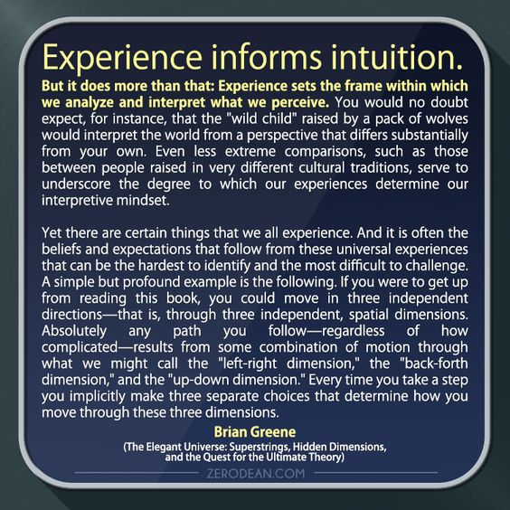 """""""Experience informs intuition."""""""