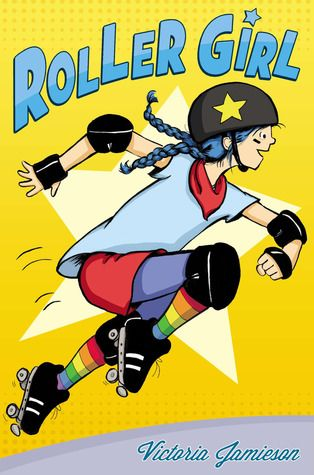 """Roller Girl by Victoria Jamieson 