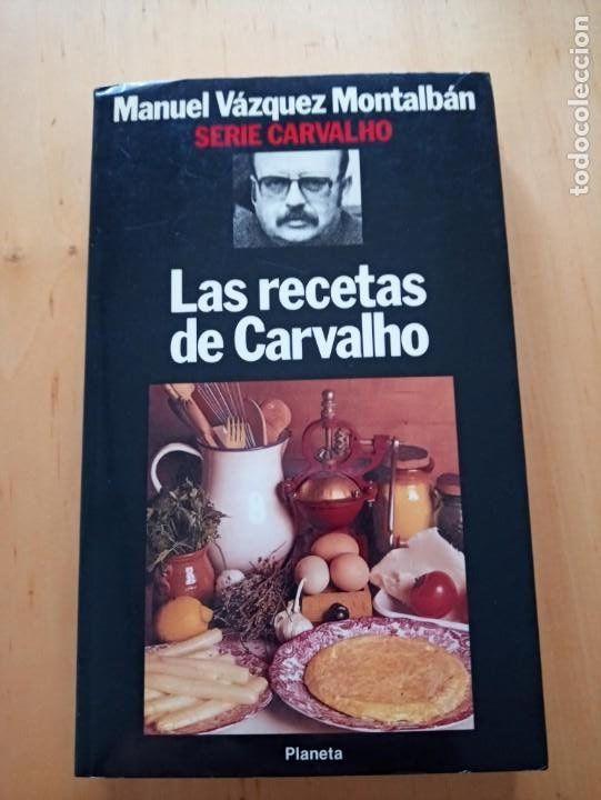 Manuel Vazquez Montalban Las Recetas De Carvalho Libro De Cocina Libros Libros Segunda Mano