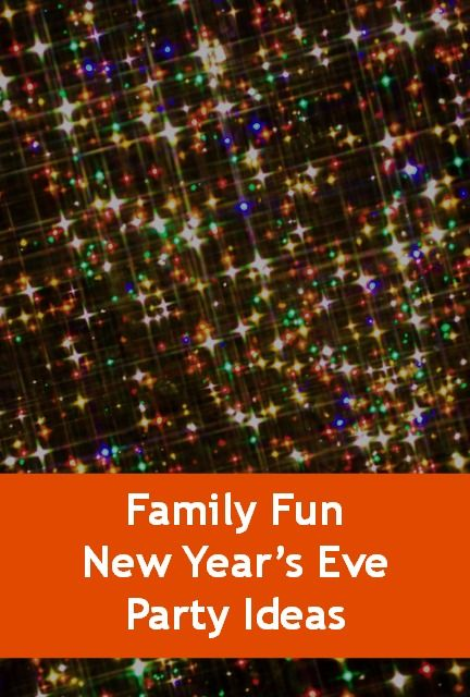 Family fun new year s eve party ideas new years eve and for New year eve party ideas