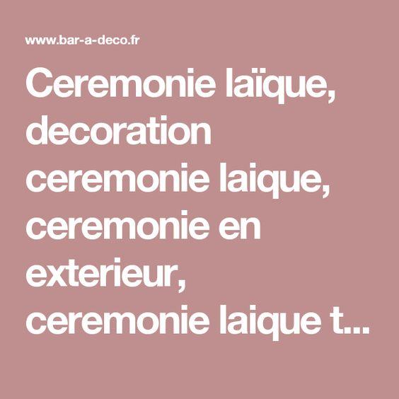 Ceremonie laïque, decoration ceremonie laique, ceremonie en exterieur, ceremonie…