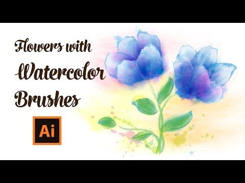 How To Draw Flowers With Watercolor Brushes Adobe Illustrator