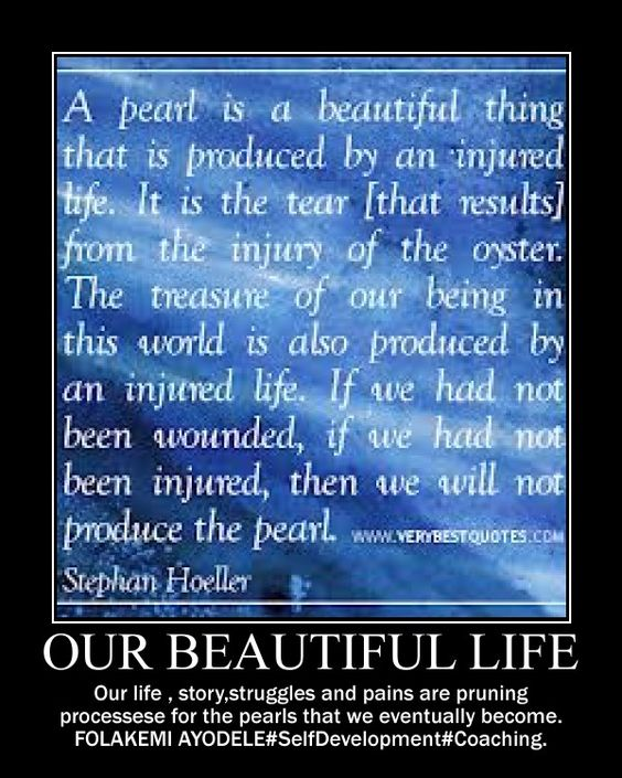 Nuggets on our Beautiful Life of PEARLS