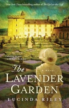 The lavender garden by Lucinda Riley. After she inherits her childhood home, a magnificent chateau in Le Cote d'Azur, France, Emilie de la Martinieres realizes that it may hold secrets to her family's enigmatic past during World War II.