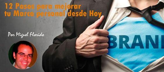 12 Consejos para mejorar tu #MarcaPersonal en Internet  by   via   #SM