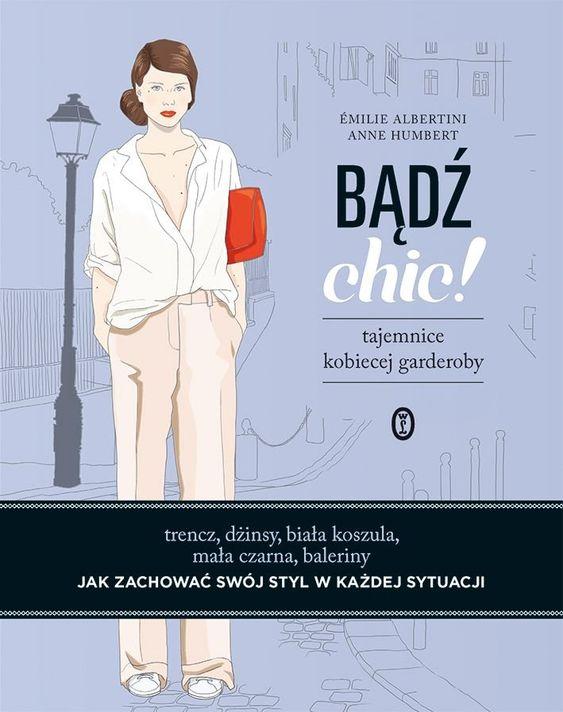 Bądź chic! Tajemnice kobiecej garderoby-Albertini Emilie, Humbert Anne