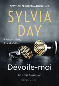 Sylvia Day - Crossfire Tome 1 : Dévoile-moi. -