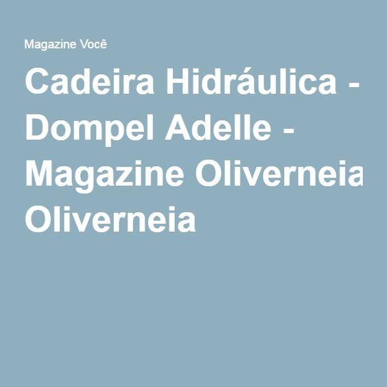 Cadeira Hidráulica - Dompel Adelle - Magazine Oliverneia