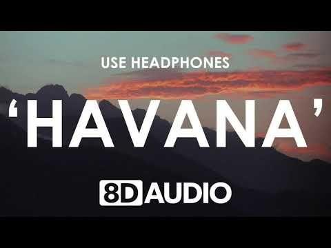 8d Audio Camila Cabello Havana Official Audio Ft Young Thug Young Thug Camila Cabello Young Thug Songs