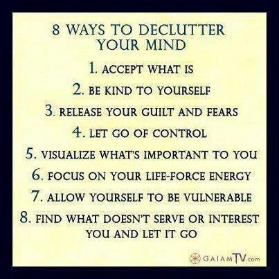 8 ways to declutter your mind 1 accept what is 2 be kind to yourself 3 release your guilt - Important thing consider decluttering ...