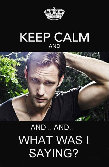 Keep Calm and Drool...this is the only one of these I have ever posted because I think they are dumb, but I am making an exception this one time.