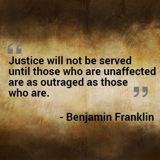 Image result for justice will not be served until those who are