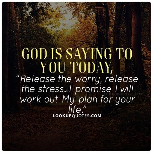 God Is Saying To You Today God Worry Stress Struggle Quote Struggle Quotes Scripture Quotes Spiritual Quotes