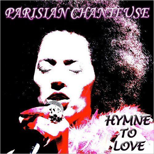 Parisian Chanteuse - Hymne To Love (2016)