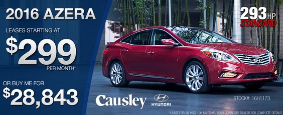 2016 Hyundai Azera.  Lease one starting at $299 per month or buy for $28,843. www.causleyhyundai.com